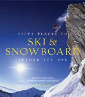 Fifty Places to Ski & Snowboard Before You Die on tpl.ca
