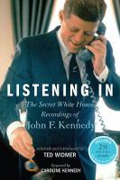 Listening in:  the secret White House recordings of John F. Kennedy on tpl.ca