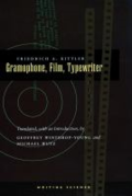 Gramophone, film, typewriter by Fredrich A. Kittler