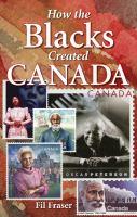 How Blacks Created Canada on tpl.ca