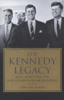 The Kennedy legacy:  Jack, Bobby and Ted and a family dream fulfilled on tpl.ca