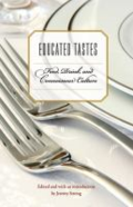 Educated tastes - food, drink, and connoisseur culture