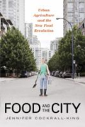 Food and the city - urban agriculture and the new food revolution