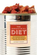 The industrial diet - the degradation of food and the struggle for healthy eating