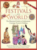 Festivals of the world - the illustrated guide to celebrations, customs, events and holidays