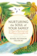 Nurturing the Soul of Your Family on tpl.ca