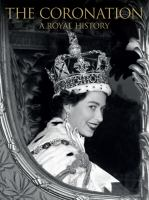 The coronation:  a royal history on tpl.ca
