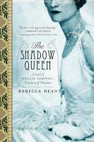 The shadow queen:  a novel of Wallis Simpson, Duchess of Windsor  on tpl.ca