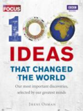 100 ideas that changed the world: our most important discoveries, selected by our geatest minds   by Jheni Osman