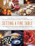 Setting a fine table:  historical desserts and drinks from the officers' kitchens at Fort York by  Elizabeth Baird and Bridget Wranich