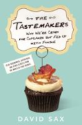 The tastemakers - why we're crazy for cupcakes but fed up with fondue