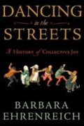 Dancing in the streets - a history of collective joy