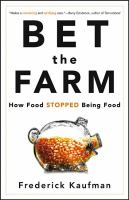 Bet the farm - how food stopped being food