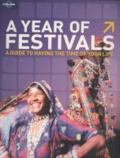 A year of festivals - how to have the time of your life