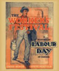 The workers' festival - a history of Labour Day in Canada by Craig Heron
