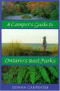 A camper's guide to Ontario's best parks by Donna May Gibbs Carpenter