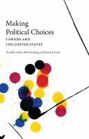 Making political choices: Canada and the United States by Harold D. Clarke