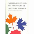Parties, elections, and the future of Canadian politics by Amanda Bittner and Royce Koop