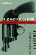 JFK assassination logic: how to think about claims of conspiracy by John McAdams