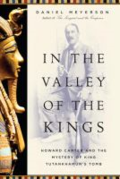 In the valley of the kings:  Howard Carter and the mystery of King Tutankhamun's tomb.  By Meyerson, Daniel