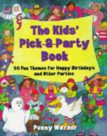 The kids' pick-a-party book: 50 fun themes for happy birthdays and other parties by Penny Warner