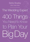 Wedding expert: 400 things you need to know to plan your big day by Bettie Bradley