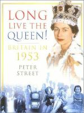 Long live the Queen! - Britain in 1953