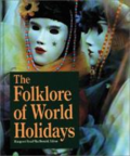 The folklore of world holidays, 2nd ed.