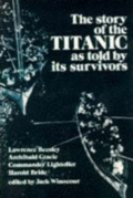 The Story of the Titanic, as told by its survivors