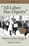 All labor has dignity by Martin Luther King, Jr.
