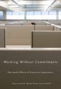 Working without committments - the health effects of precarious employment by Wayne Lewchuk