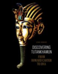Discovering Tutankhamun: from Howard Carter to DNA.  By Zahi Hawass