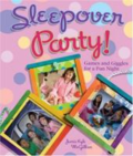 Sleepover party!:  games and giggles for a fun night by Jamie Kyle McGillian