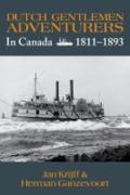 Dutch gentlemen adventurers in Canada, 1811-1893 by Herman Ganzevoort and J. Th. J. Krijff