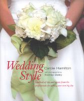 Wedding style:   hundreds of tips and secrets from the professionals for styling your own big day
