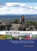 Hiking trails of Montreal and beyond: including Laval, Lanaudière, the Laurentians, Montérégie, and the Eastern Township