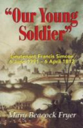 """Our young soldier"": Lieutenant Francis Simcoe, 6 June 1791-6 April 1812"