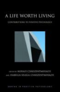 A life worth living: contributions to positive psychology