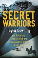 Secret warriors: key scientists, code breakers and propagandists of the Great War