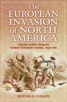 The European invasion of North America: colonial conflict along the Hudson-Champlain corridor, 1609-1760