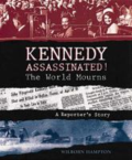 Kennedy assassinated!: the world mourns: a reporter's story by Wilborn Hampton