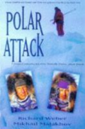 Polar attack: from Canada to the North Pole, and back by Richard Weber