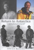 Return to Antarctica: the amazing adventure of Sir Charles Wright on Robert Scott's journey to the South Pole by Adrian Raeside