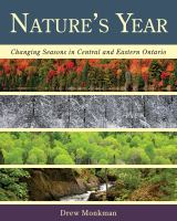 Nature's year: changing seasons in central and eastern Ontario